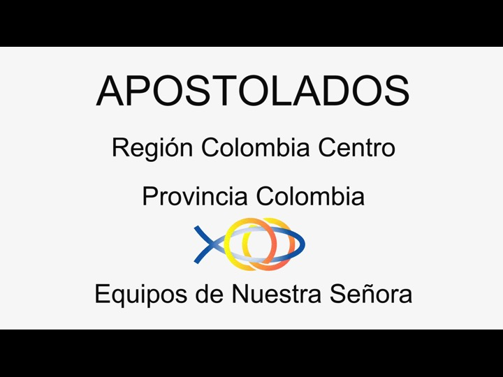 Video Apostolados - Región Colombia Centro - Super Región Colombia